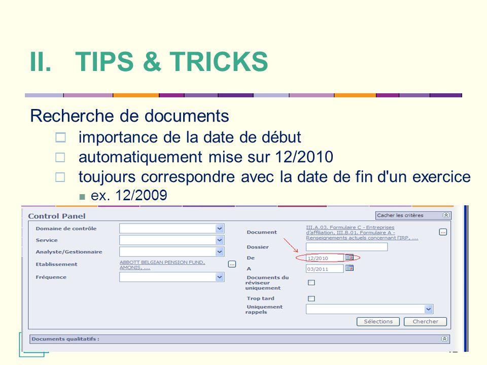 II.TIPS & TRICKS Recherche de documents importance de la date de début automatiquement mise sur 12/2010 toujours correspondre avec la date de fin d'un