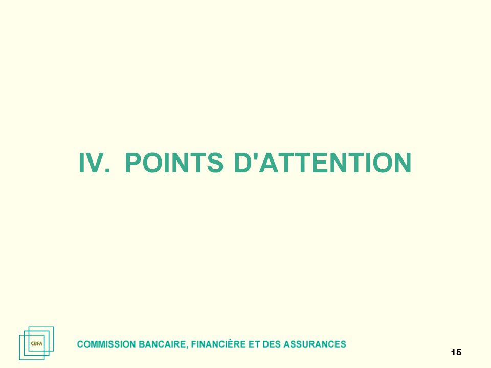 15 IV.POINTS D ATTENTION