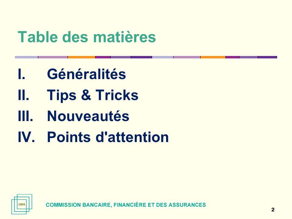 Table des matières I.Généralités II. Tips & Tricks III. Nouveautés IV. Points d'attention 2