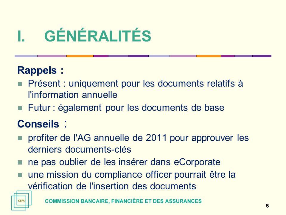 I.GÉNÉRALITÉS Rappels : Présent : uniquement pour les documents relatifs à l'information annuelle Futur : également pour les documents de base Conseil
