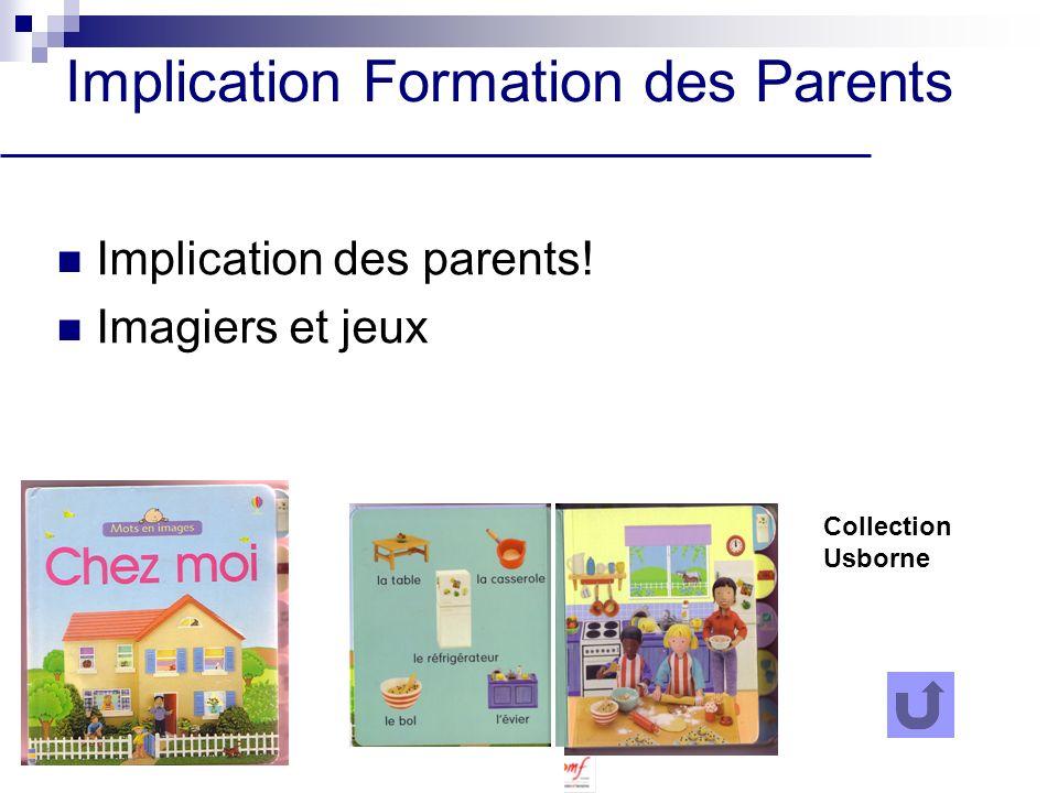 Implication Formation des Parents Implication des parents! Imagiers et jeux Laboratoire des Sciences de lEducation UPMF Collection Usborne