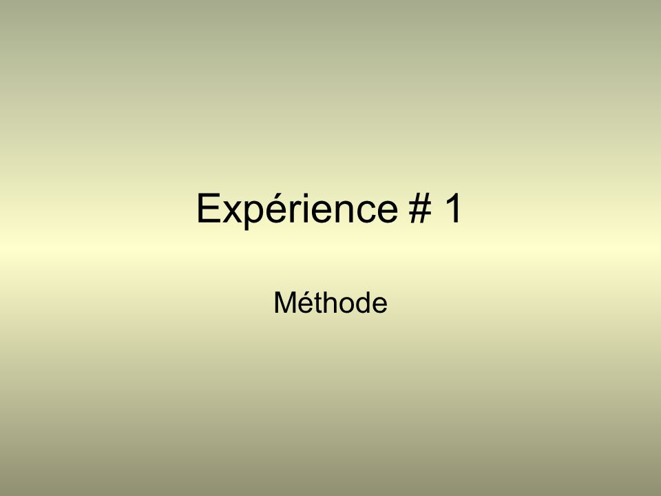 Expérience # 1 Méthode