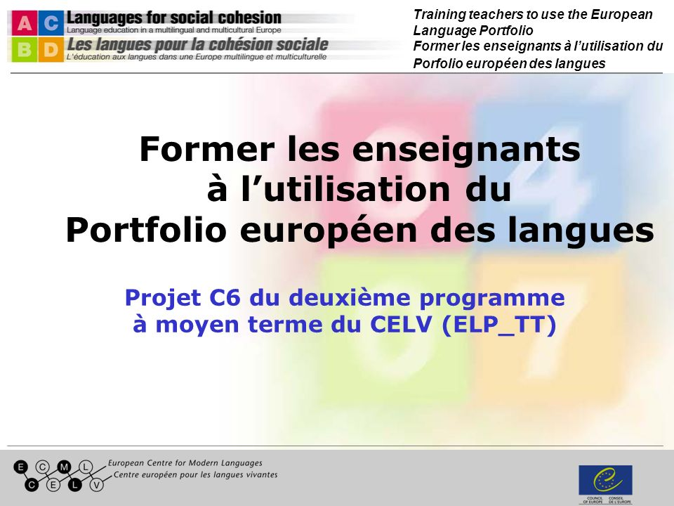 Training teachers to use the European Language Portfolio Former les enseignants à lutilisation du Porfolio européen des langues 4.