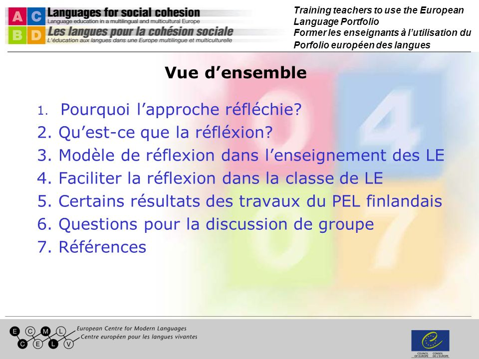 Training teachers to use the European Language Portfolio Former les enseignants à lutilisation du Porfolio européen des langues Vue densemble 1.