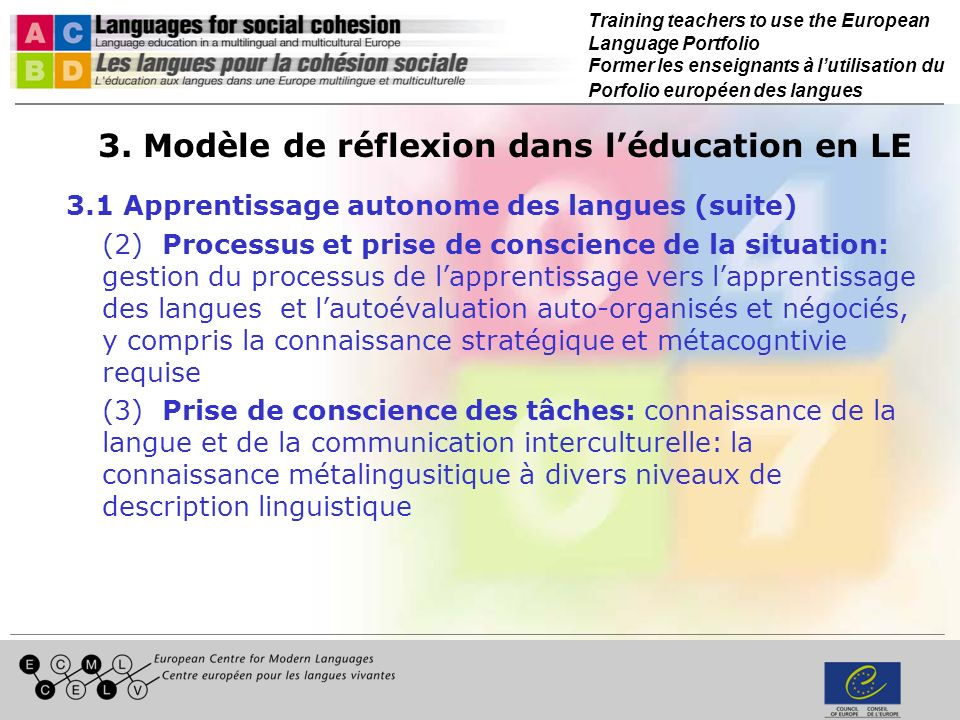 Training teachers to use the European Language Portfolio Former les enseignants à lutilisation du Porfolio européen des langues 3.