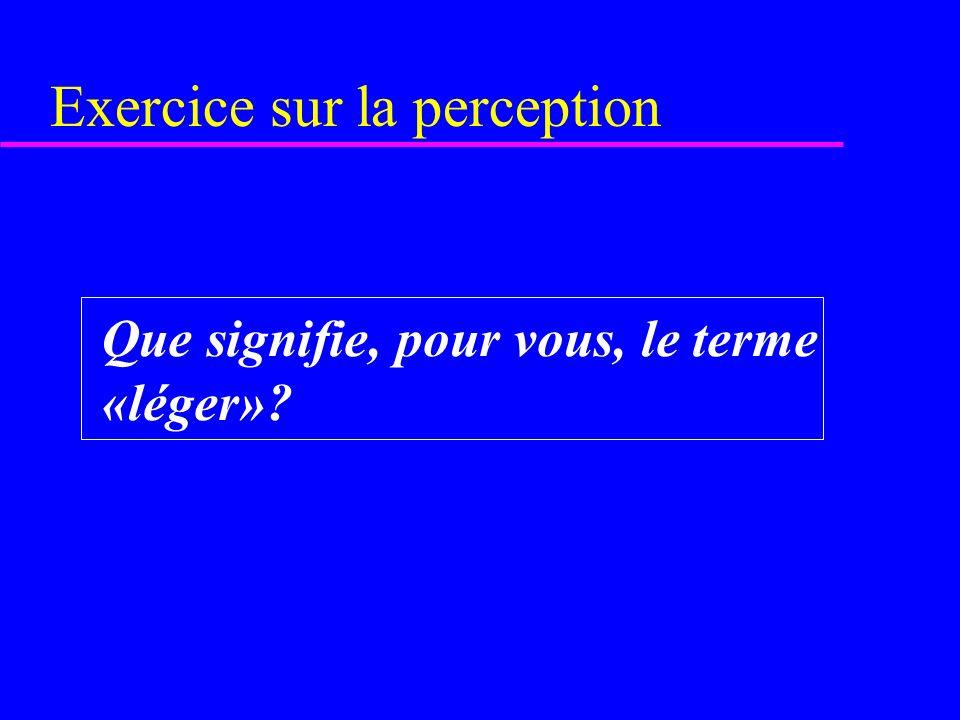 Exercice sur la perception Que signifie, pour vous, le terme «léger»?