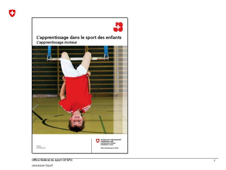 18 Office fédéral du sport OFSPO Jeunesse+Sport Rire – Apprendre – Réaliser une performance Lun des objectifs principaux du sport des enfants J+S consiste, en effet, à transmettre aux enfants le plaisir de bouger et de faire du sport.