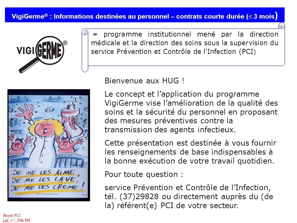 Projet PCI juil. 07- JSB/PH VigiGerme ® : Informations destinées au personnel – contrats courte durée ( 3 mois ) = programme institutionnel mené par l
