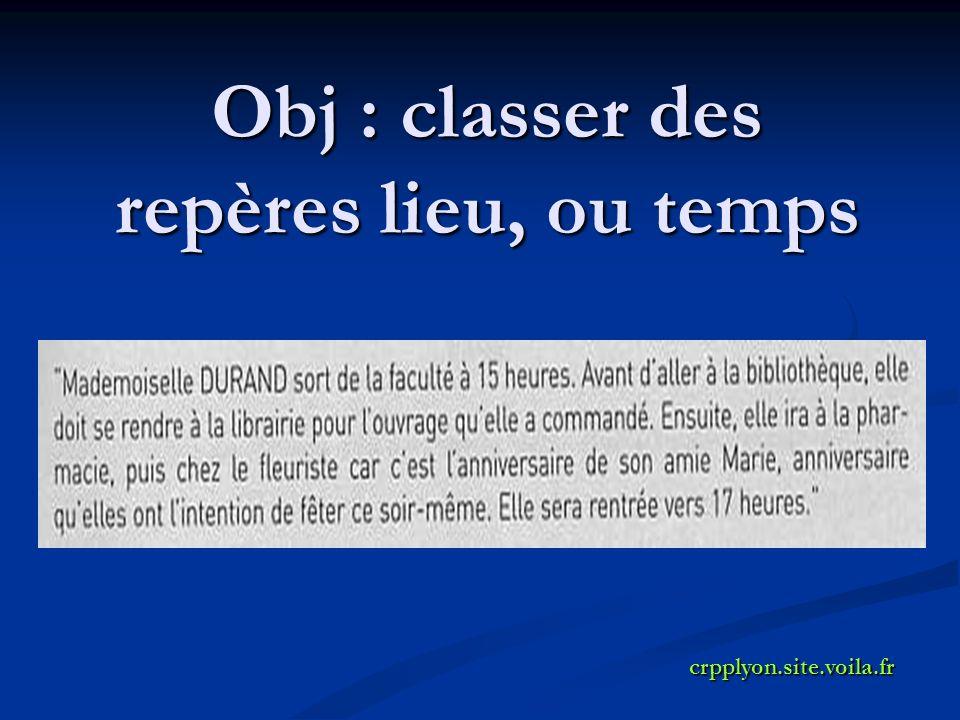 Obj : classer des repères lieu, ou temps crpplyon.site.voila.fr