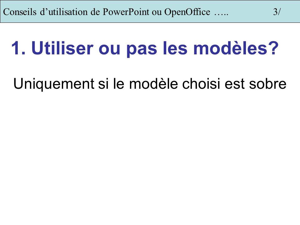 Conseils dutilisation de PowerPoint ou OpenOffice …..3/ 1.