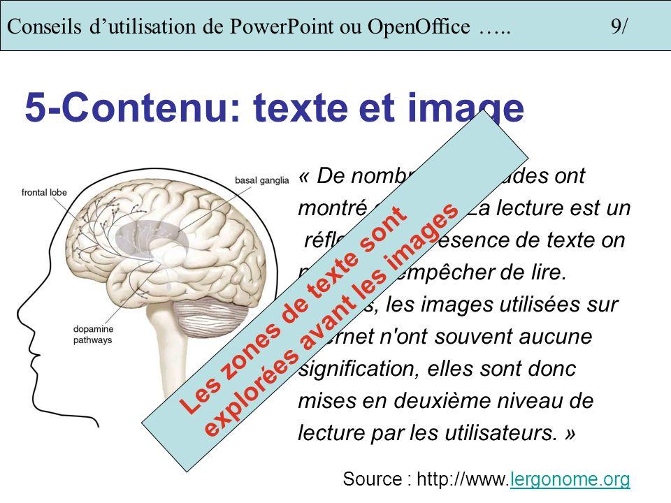 Conseils dutilisation de PowerPoint ou OpenOffice …..9/ 5-Contenu: texte et image « De nombreuses études ont montré cet effet.