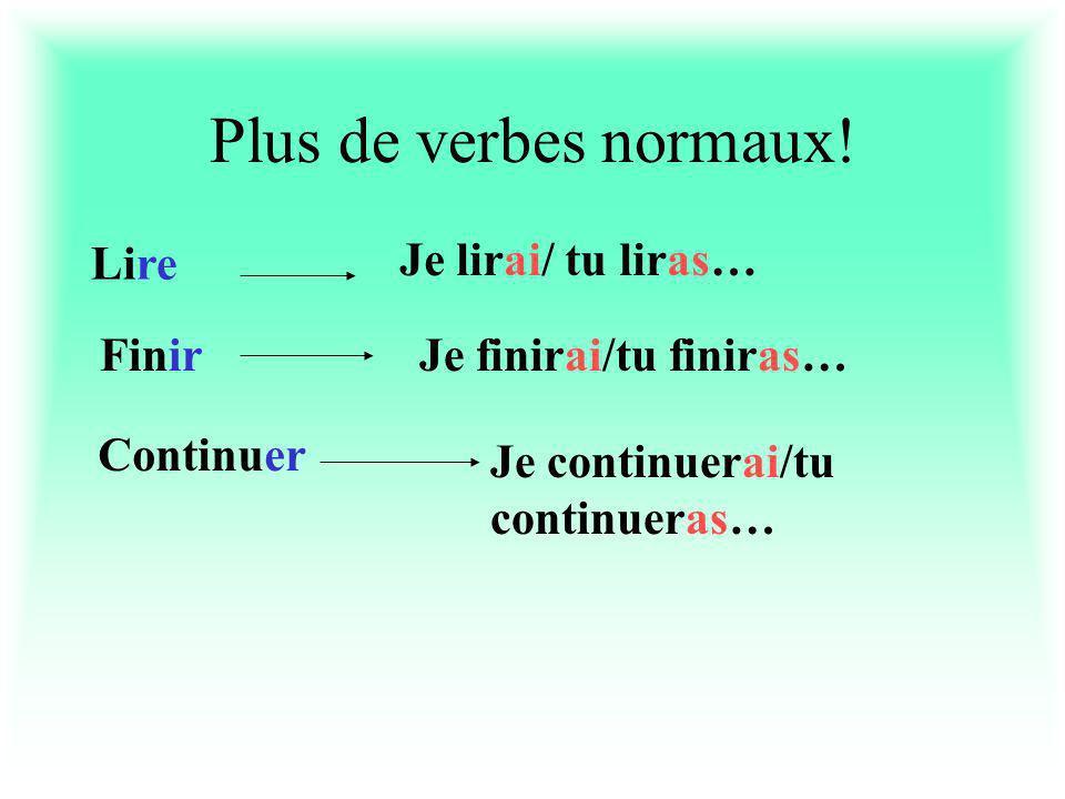 Plus de verbes normaux.