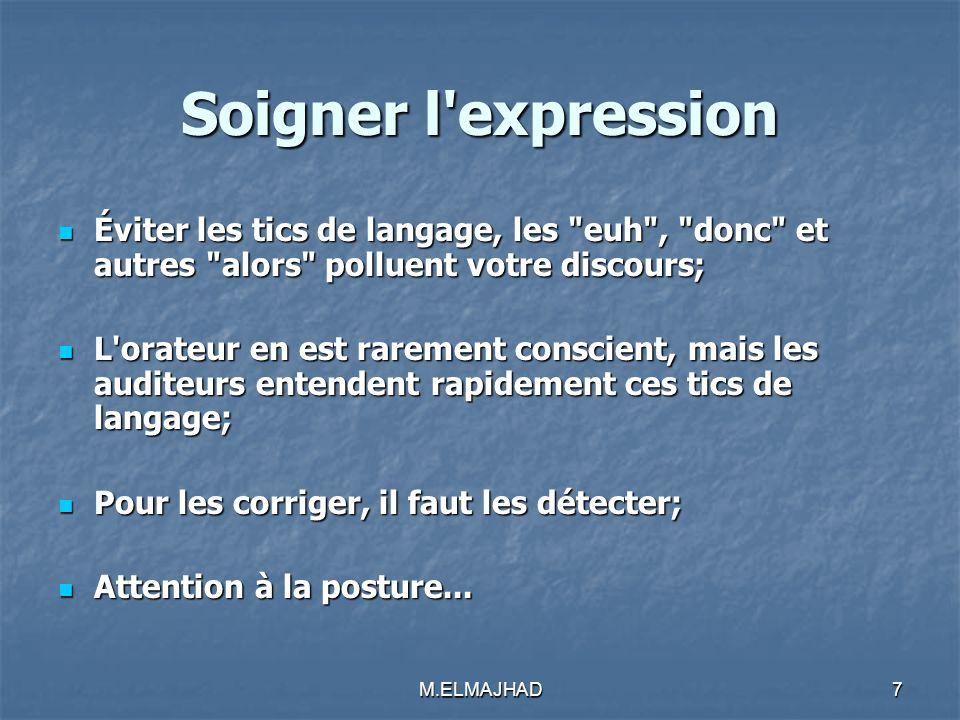 Soigner l'expression Éviter les tics de langage, les