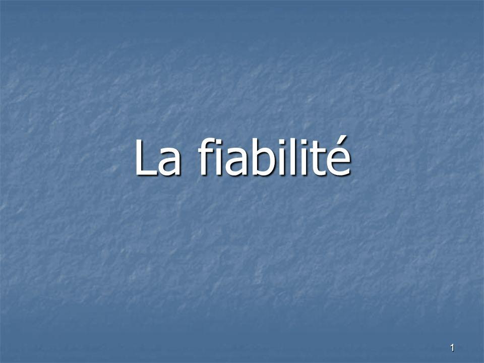 1 La fiabilité