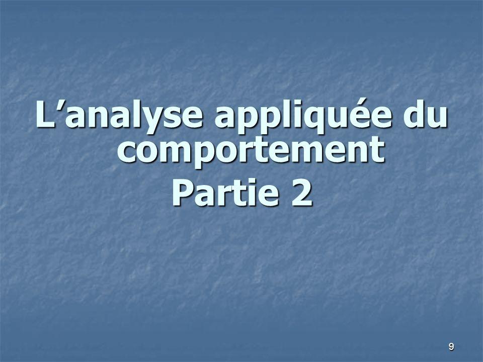 30 Lanalyse fonctionnelle Condition « seul » Condition « seul » Renforcement automatique .