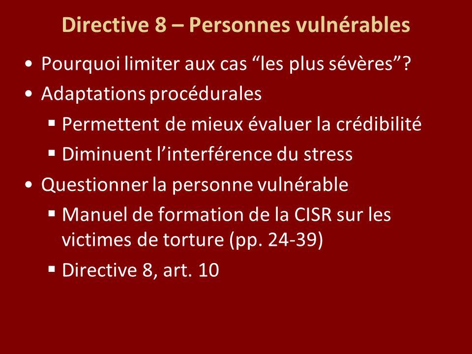 Directive 8 – Personnes vulnérables Pourquoi limiter aux cas les plus sévères.