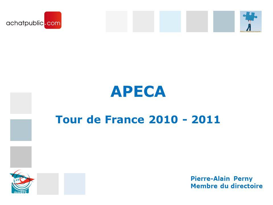 APECA Tour de France 2010 - 2011 Pierre-Alain Perny Membre du directoire