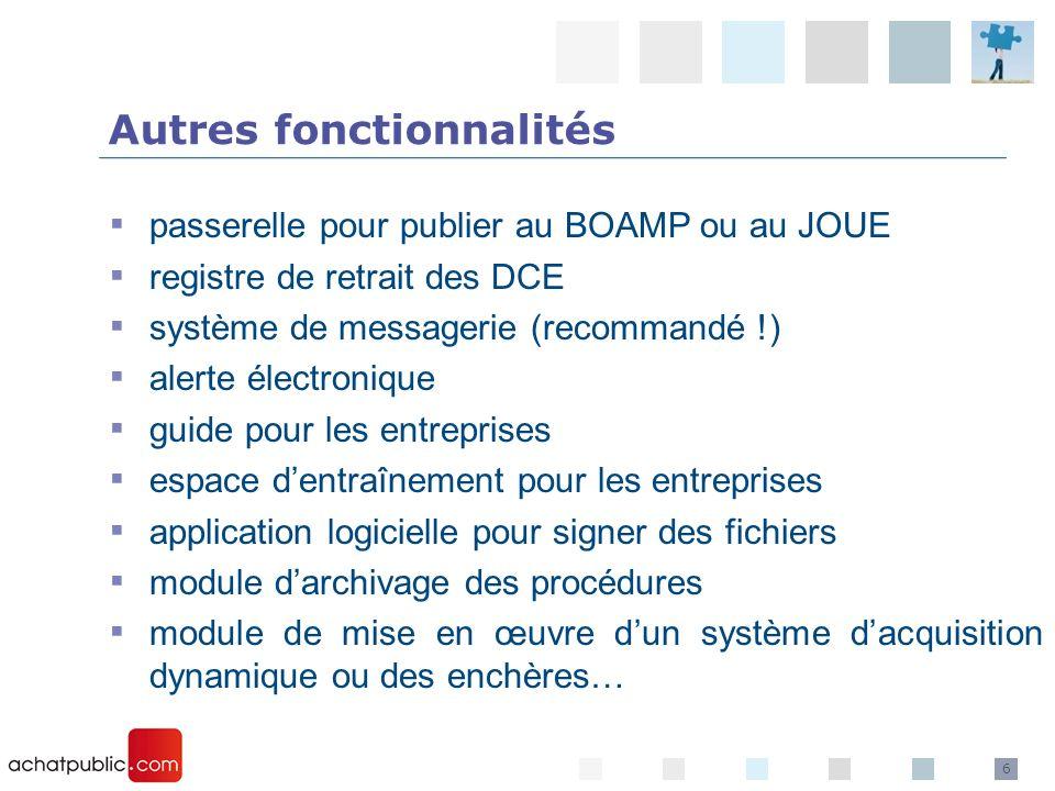 6 passerelle pour publier au BOAMP ou au JOUE registre de retrait des DCE système de messagerie (recommandé !) alerte électronique guide pour les entr