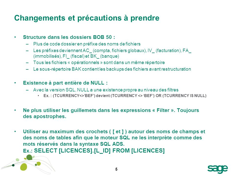 5 Changements et précautions à prendre Structure dans les dossiers BOB 50 : –Plus de code dossier en préfixe des noms de fichiers –Les préfixes devien