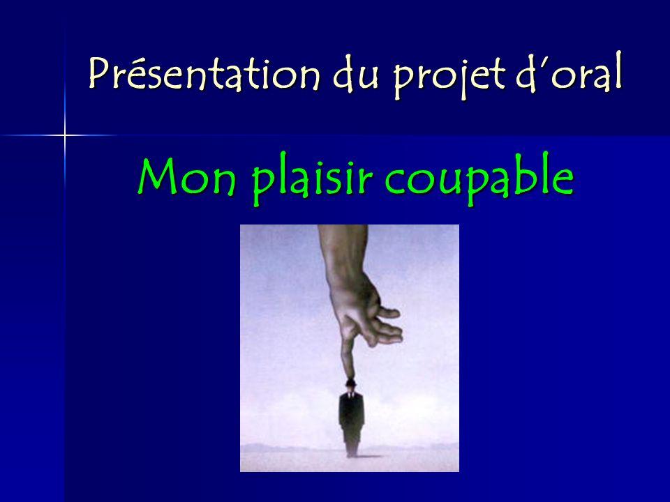 Présentation du projet doral Mon plaisir coupable