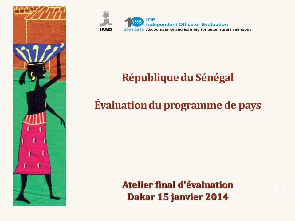 République du Sénégal Évaluation du programme de pays 1 Atelier final dévaluation Dakar 15 janvier 2014