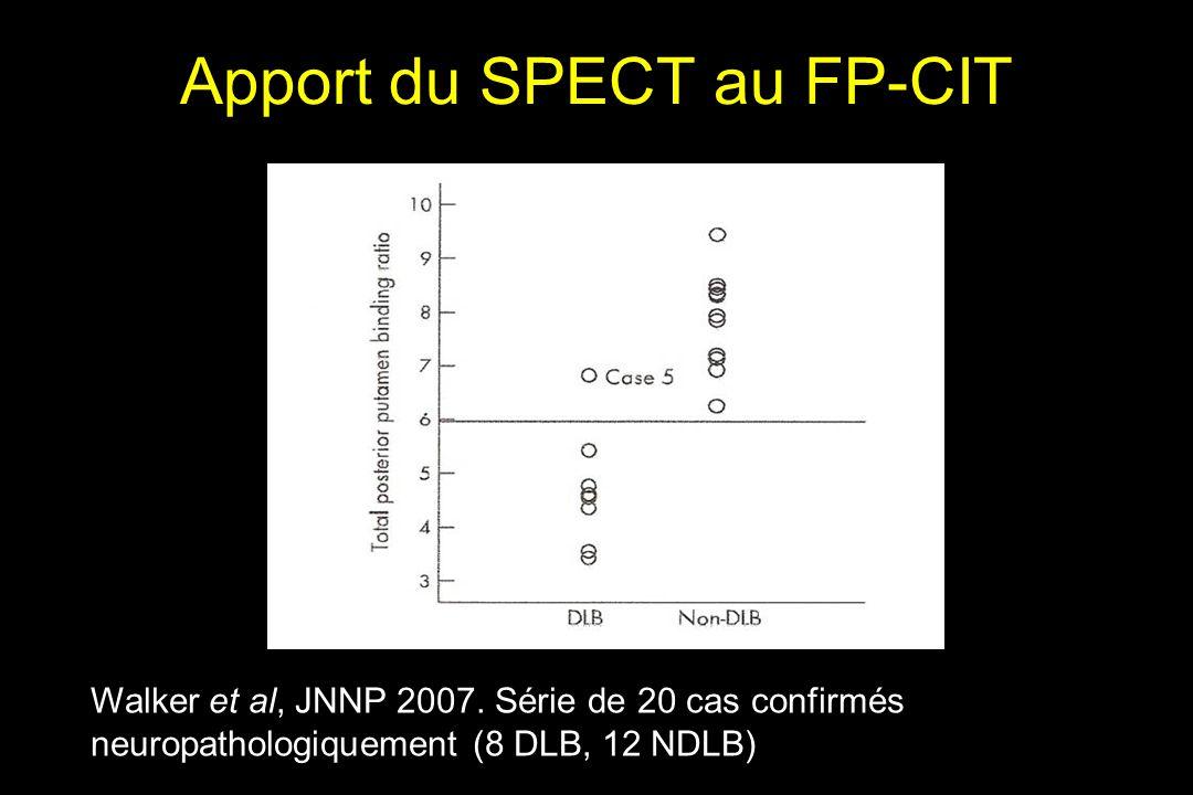 Apport du SPECT au FP-CIT Walker et al, JNNP 2007.
