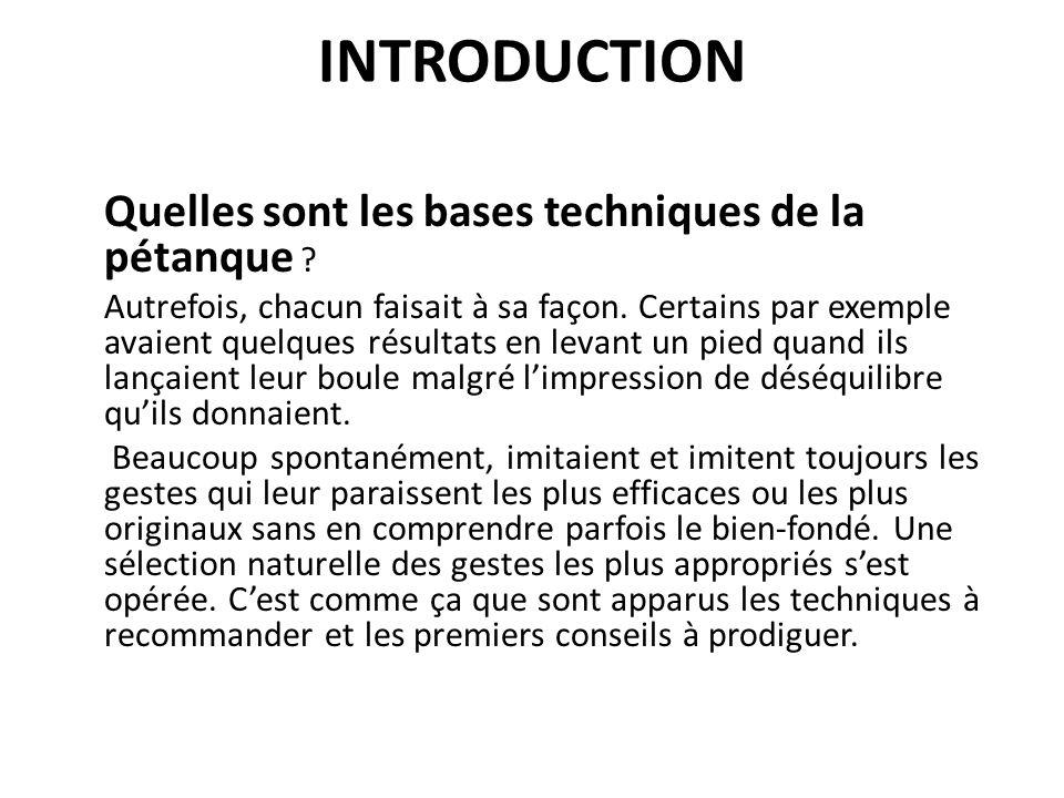 INTRODUCTION Quelles sont les bases techniques de la pétanque .