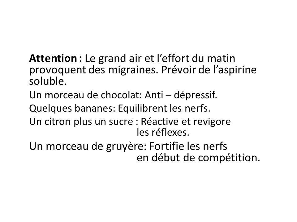 Attention : Le grand air et leffort du matin provoquent des migraines.