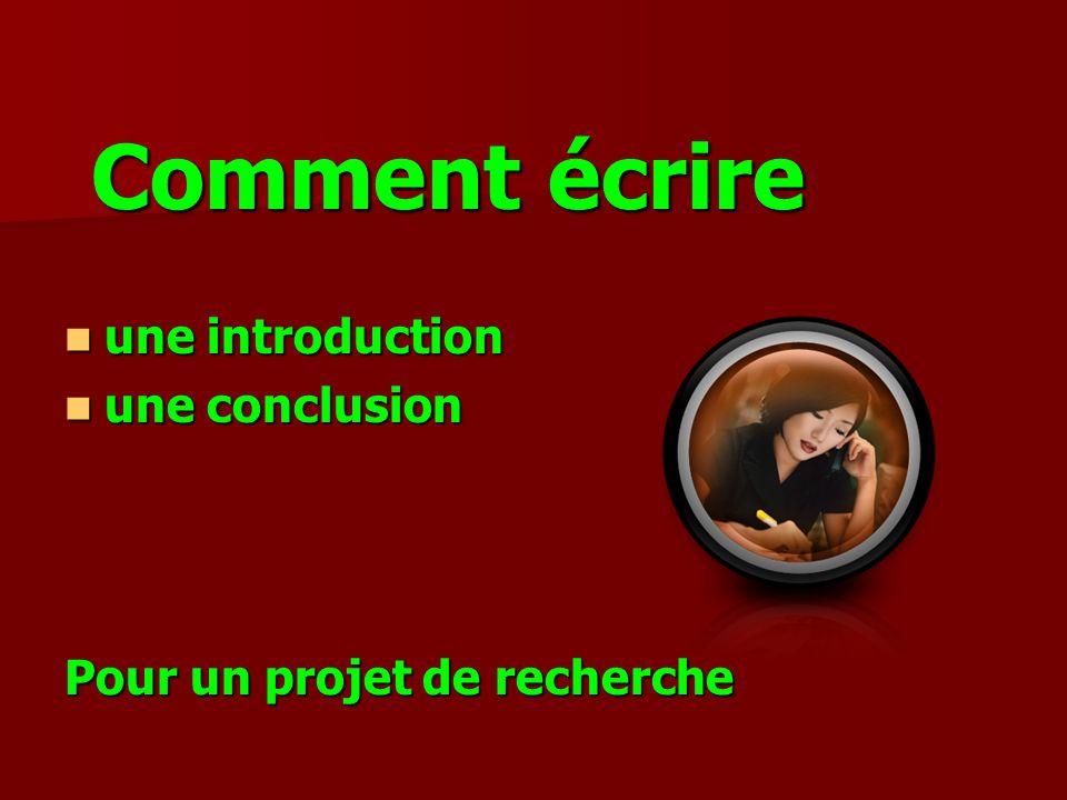 Comment écrire une introduction une introduction une conclusion une conclusion Pour un projet de recherche