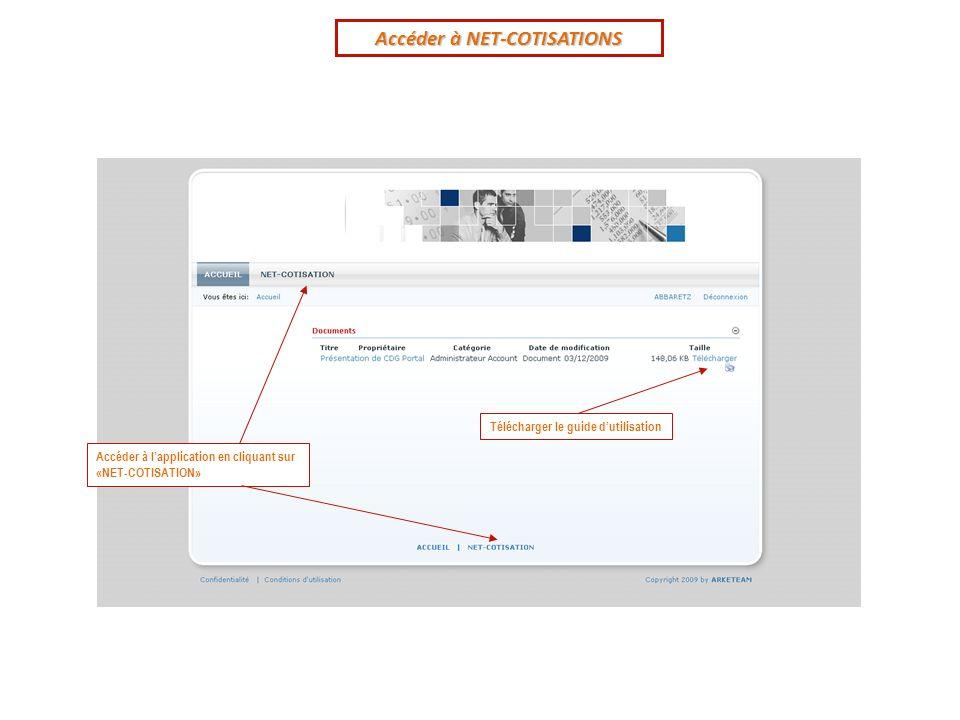 Accéder à lapplication en cliquant sur «NET-COTISATION» Télécharger le guide dutilisation Accéder à NET-COTISATIONS