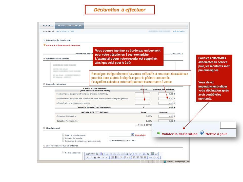 Déclaration à effectuer Renseigner obligatoirement les zones «effectif» et «montant des salaires» pour les deux statuts indiqués et pour la période concernée.