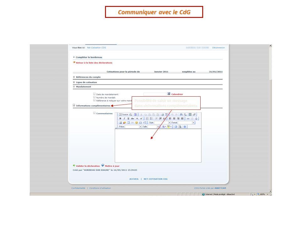 Possibilité de saisir un message dans «Informations complémentaires» Communiquer avec le CdG