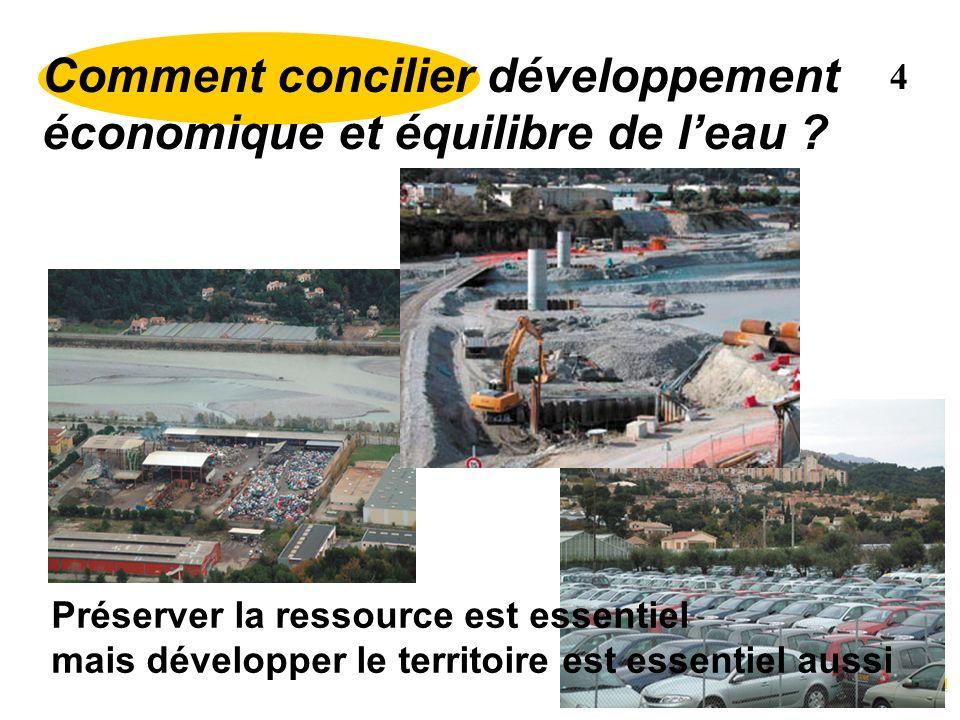 Comment concilier développement économique et équilibre de leau ? 4 Préserver la ressource est essentiel mais développer le territoire est essentiel a