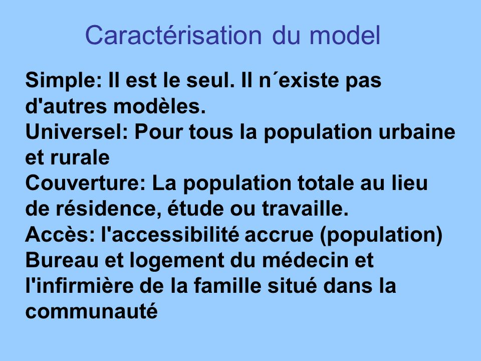 Caractérisation du model Simple: Il est le seul.Il n´existe pas d autres modèles.