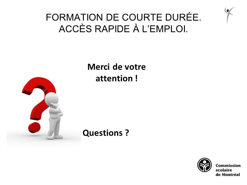 Merci de votre attention ! Questions ?