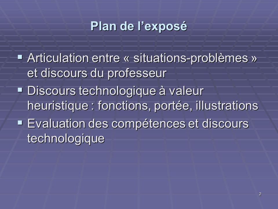 2 Plan de lexposé Articulation entre « situations-problèmes » et discours du professeur Articulation entre « situations-problèmes » et discours du pro