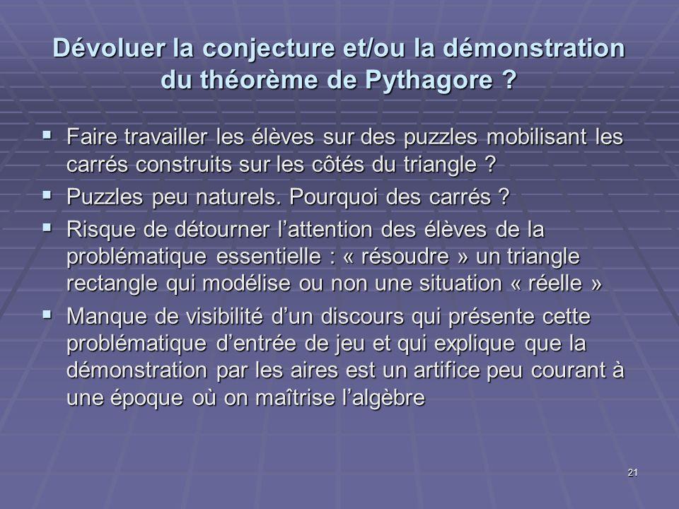 21 Dévoluer la conjecture et/ou la démonstration du théorème de Pythagore ? Faire travailler les élèves sur des puzzles mobilisant les carrés construi