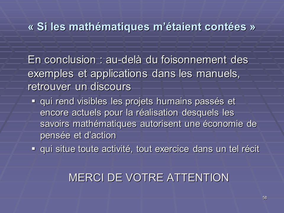 58 « Si les mathématiques métaient contées » En conclusion : au-delà du foisonnement des exemples et applications dans les manuels, retrouver un disco