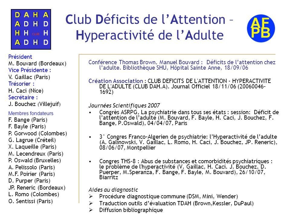 Club Déficits de lAttention – Hyperactivité de lAdulte Journées Scientifiques 2008-2009 Congrès CNPLF, Bastia, juin 2008 Conférence Warot : Déficit de lattention de ladulte (M.