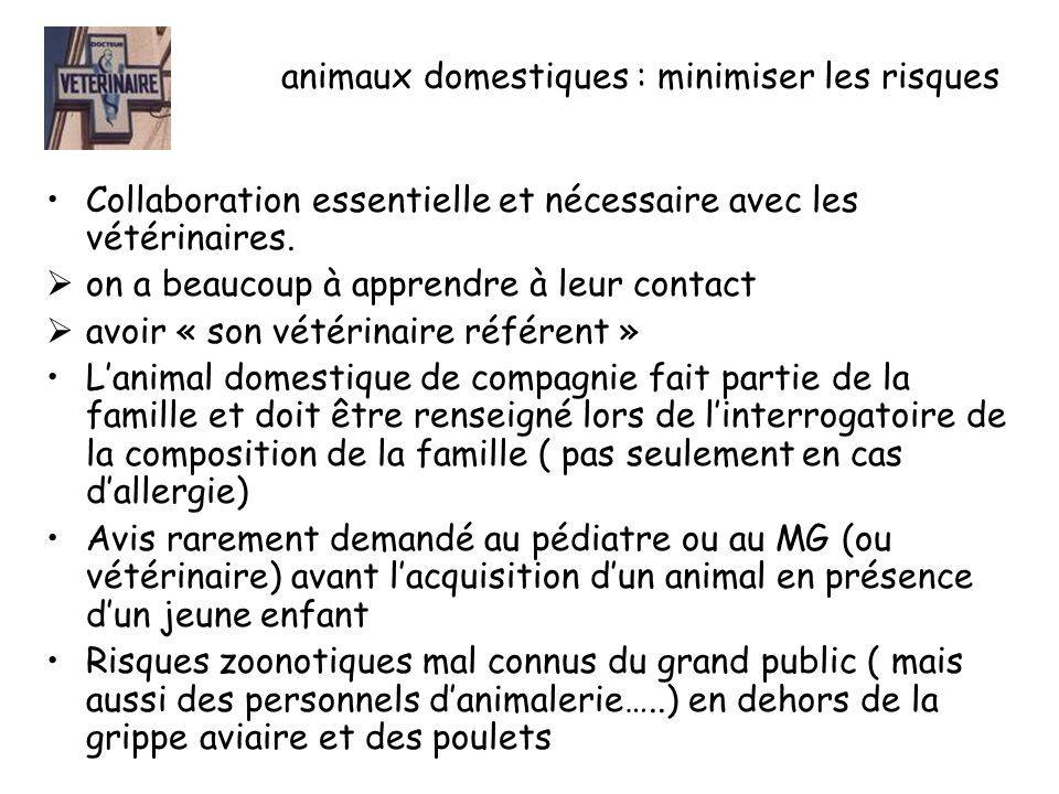 animaux domestiques : minimiser les risques Collaboration essentielle et nécessaire avec les vétérinaires.