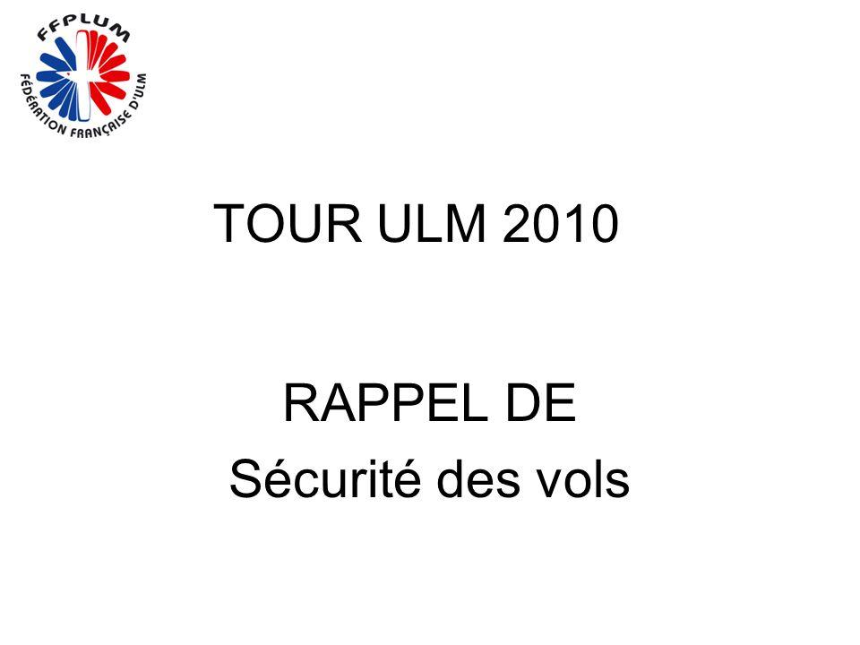 TOUR ULM 2010 RAPPEL DE Sécurité des vols