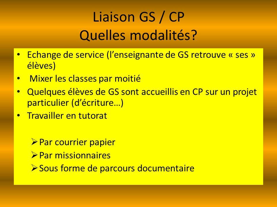 Liaison GS / CP Quelles modalités.