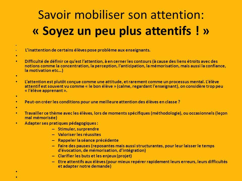 Savoir mobiliser son attention: « Soyez un peu plus attentifs .