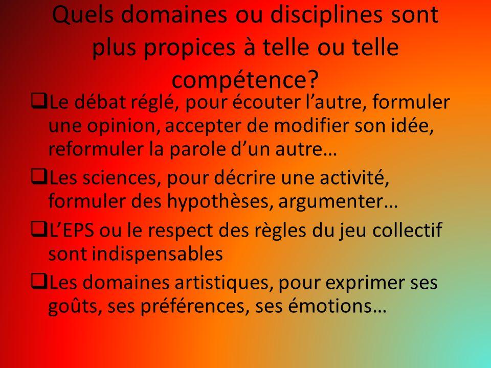 Quels domaines ou disciplines sont plus propices à telle ou telle compétence.