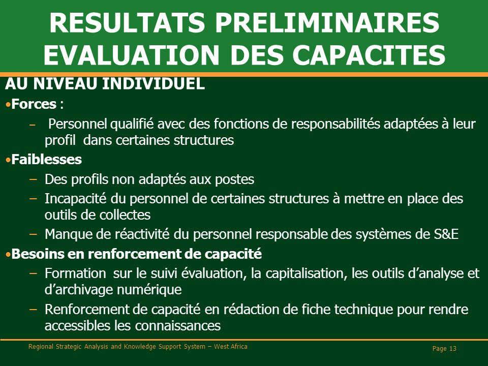 Regional Strategic Analysis and Knowledge Support System – West Africa RESULTATS PRELIMINAIRES EVALUATION DES CAPACITES AU NIVEAU INDIVIDUEL Forces :