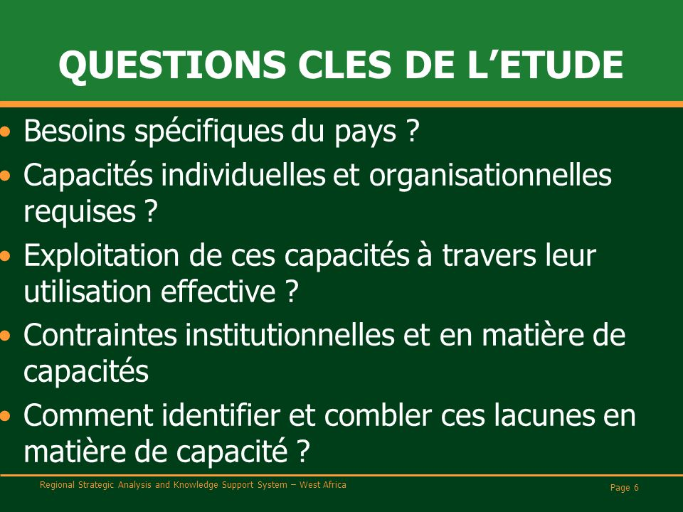 Regional Strategic Analysis and Knowledge Support System – West Africa QUESTIONS CLES DE LETUDE Besoins spécifiques du pays .