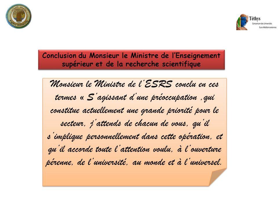 Conclusion du Monsieur le Ministre de lEnseignement supérieur et de la recherche scientifique Monsieur le Ministre de lESRS conclu en ces termes « Sag