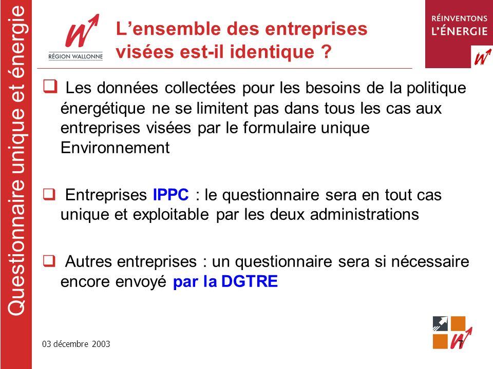 03 décembre 2003 7 Lensemble des entreprises visées est-il identique .
