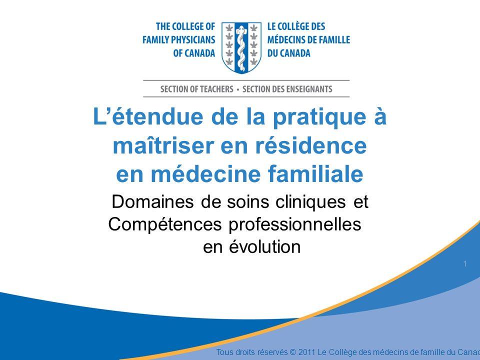 Létendue de la pratique à maîtriser en résidence en médecine familiale Domaines de soins cliniques et Compétences professionnelles en évolution 1 Tous
