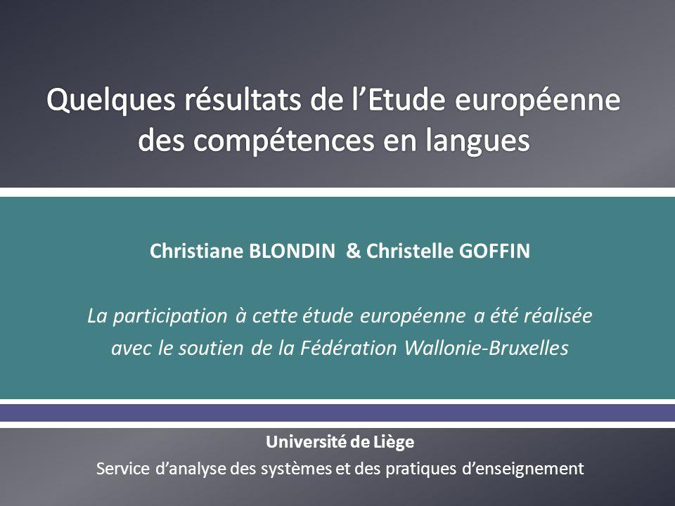 Christiane BLONDIN & Christelle GOFFIN La participation à cette étude européenne a été réalisée avec le soutien de la Fédération Wallonie-Bruxelles Un